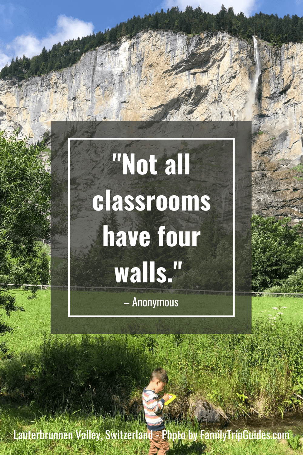 Family Travel Quote Not All Classrooms have four walls.